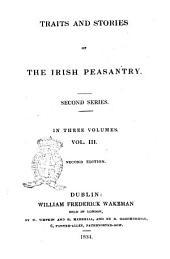Traits and Stories of the Irish Peasantry. Second Series [William Carleton]: Volume 3