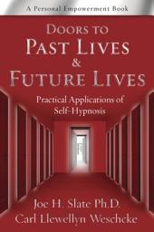 Doors to Past Lives & Future Lives: Practical Applications of Self-Hypnosis