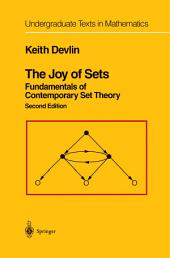 The Joy of Sets: Fundamentals of Contemporary Set Theory, Edition 2