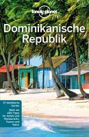Lonely Planet Reisef  hrer Dominikanische Republik PDF