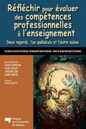 Réfléchir pour évaluer des compétences professionnelles à l'enseignement: Deux regards, l'un québécois et l'autre suisse