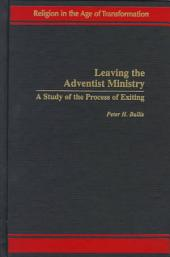 Leaving the Adventist Ministry: A Study of the Process of Exiting