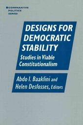 Designs for Democratic Stability: Studies in Viable Constitutionalism