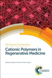 Cationic Polymers in Regenerative Medicine