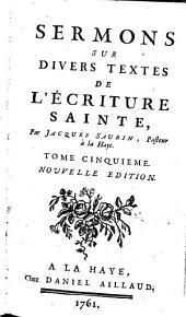 Sermons sur divers textes de l'Ecriture sainte: Volume5