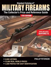 Standard Catalog of Military Firearms: The Collector's Price and Reference Guide, Edition 4