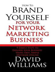How To Brand Yourself For Your Network Marketing Business Book PDF