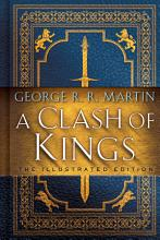 A Clash of Kings  The Illustrated Edition PDF