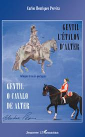Gentil l'étalon d'Alter: Gentil o cavalo de Alter - Bilingue français-portugais