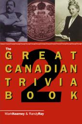The Great Canadian Trivia: Book 2