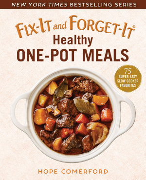 Fix It and Forget It Healthy One Pot Meals