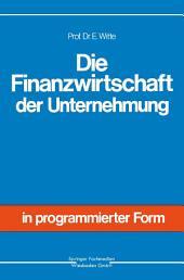 Die Finanzwirtschaft der Unternehmung