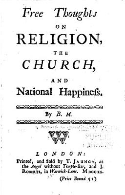 Free Thoughts on Religion  the Church  and National Happiness