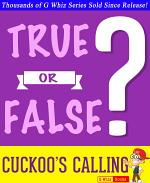 The Cuckoo's Calling - True or False?