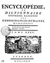 Encyclopédie, ou dictionnaire universel raisonné des connoissances humaines. Tome XXXV. Pra---Quot