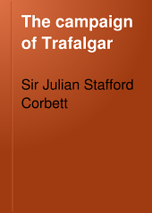 The Campaign of Trafalgar: Volume 2