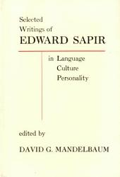 Selected Writings Of Edward Sapir In Language Culture And Personality Book PDF