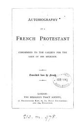Autobiography of a French Protestant (J. Marteilhe) tr. from the French