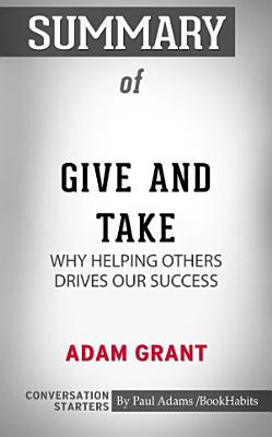 Summary of Give and Take  Why Helping Others Drives Our Success PDF