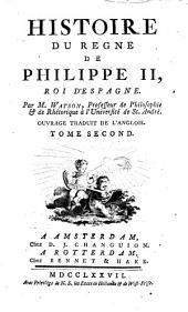 Histoire du règne de Philippe II, Roi d'Espagne: Volume2