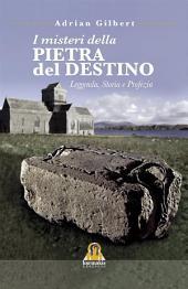 I Misteri della Pietra del Destino: Leggenda, Storia e Profezia