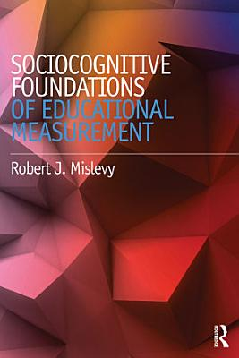 Sociocognitive Foundations of Educational Measurement