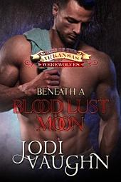 Beneath A Blood Lust Moon: Rise of the Arkansas Werewolves