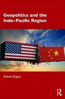 Geopolitics and the Indo Pacific Region PDF