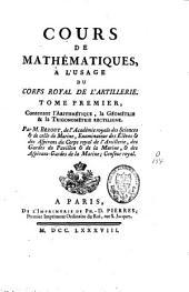 Cours de mathématiques à l'usage du corps de l'artillerie: Volume1