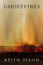 Ghostfires: A Novel