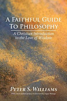 A Faithful Guide to Philosophy PDF