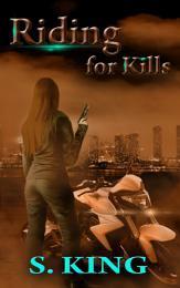 Riding for Kills