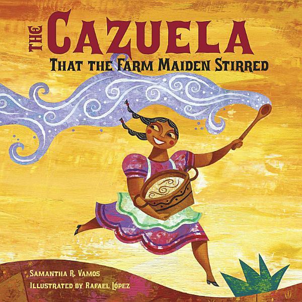 Download The Cazuela That the Farm Maiden Stirred Book