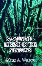 Sasquatch - Legend in the Shadows
