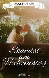 Skandal am Hochzeitstag: ... und zwei weitere spannende Romane