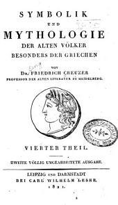 Symbolik und Mythologie der alten Völker, besonders der Griechen: Band 4
