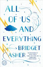 All of Us and Everything: A Novel