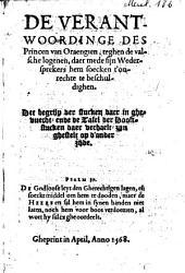 De verantwoordinge des Princen van Oraengien, teghen die valsche loegenen, daer mede sijn wedersprekers hem soecken t'onrechte te beschuldighen ...