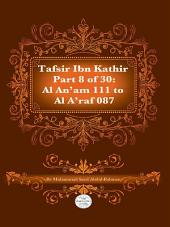 Tafsir Ibn Kathir Juz' 8 (Part 8): Al-An'am 111 to Al-A'Raf 87