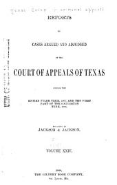 The Texas Criminal Reports: Cases Argued and Adjudged in the Court of Criminal Appeals of the State of Texas, Volume 24