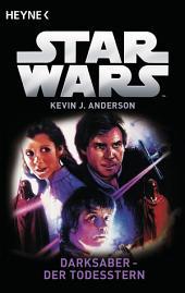 Star WarsTM: Darksaber - Der Todesstern: Roman