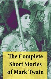 The Complete Short Stories of Mark Twain: 169 Short Stories