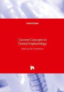 Current Concepts in Dental Implantology