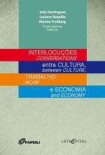 Interlocuções entre cultura, trabalho e economia/Conversations between culture, work and economy