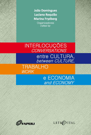 Interlocu    es entre cultura  trabalho e economia Conversations between culture  work and economy