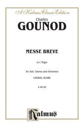 Messe Brève in C Major (No. 7): For Tenor and Bass Solo, SATB Chorus/Choir and Orchestra with Latin Text (Choral Score)