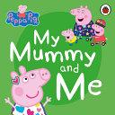 Peppa Pig My Mummy And Me Book PDF