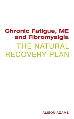 Chronic Fatigue  ME and Fibromyalgia
