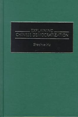 Explaining Chinese Democratization PDF