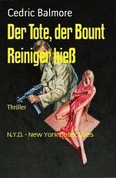 Der Tote, der Bount Reiniger hieß: N.Y.D. - New York Detectives